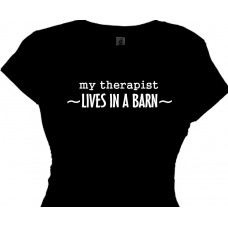 my therapist lives in a barn - Country Hobby T Shirt